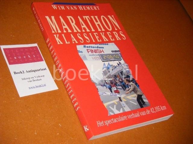 HEMERT, WIM VAN. - Marathon Klassiekers. Het spectaculaire verhaal van de 42,195 KM.