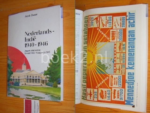 ZWAAN, RENE - Nederlands-Indie 1940-1946 Deel 2 - Japans intermezzo 9 maart 1942 - 15 augustus 1945