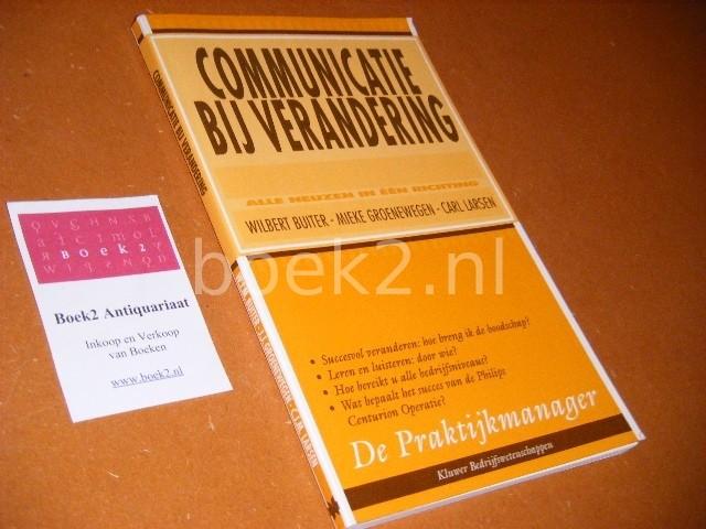 W. J. M. BUITER, J. J. GROENEWEGEN, MIEKE GROENEWEGEN;,C. J. M. LARSEN - Communicatie bij verandering Alle neuzen in een richting.