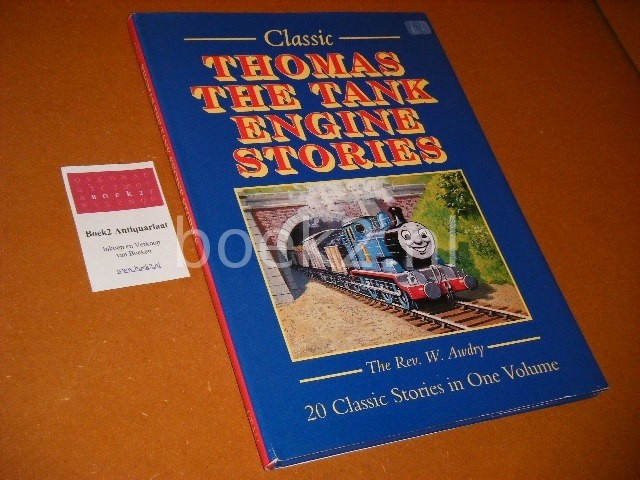 W. AWDRY - Classic Thomas the Tank Engine Stories 20 Classic stories in One Volume.