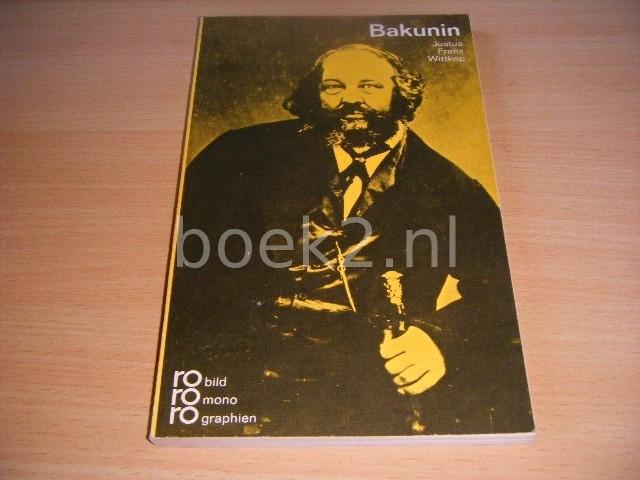 JUSTUS FRANZ WITTKOP - Michail A. Bakunin mit Selbstzeugnissen und Bilddokumenten