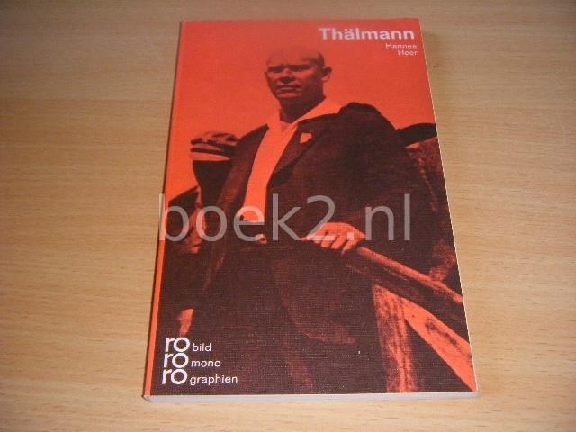 HANNES HEER - Ernst Thalmann in Selbstzeugnissen und Bilddokumenten