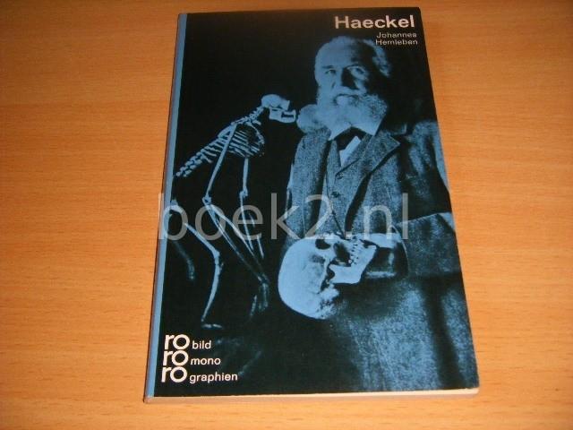 JOHANNES HEMLEBEN - Ernst Haeckel in Selbstzeugnissen und Bilddokumenten