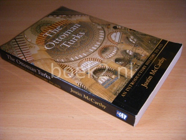 JUSTIN MCCARTHY - The Ottoman Turks An introductory history to 1923