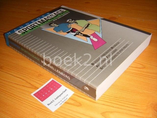 SNELLENBERG, WIM - Handboek sportmassage [editie 1989] Blessurepreventie - Anatomie fysiologie - Specifiek gedeelte (per regio)