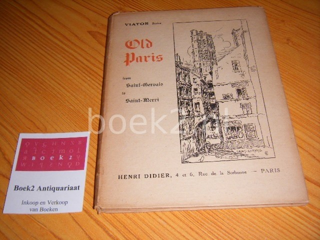 EDWARDS, C. OLIVER - Old Paris - From Saint-Gervais to Saint-Merri [Viator Series]