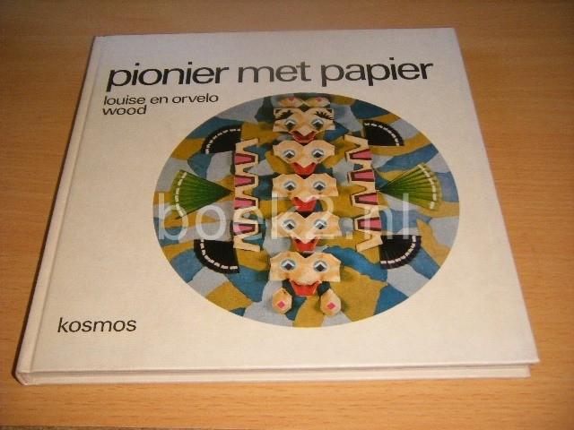 LOUISE EN ORVELO WOOD - Pionier met papier