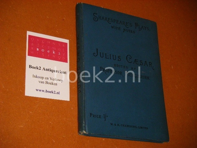 MEIKLEJOHN, J.M.D. (ED.) - Julius Caesar. - Shakespeare`s Plays with Notes.