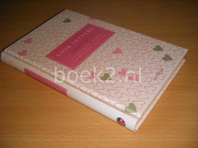 URSULA DOYLE (SAMENSTELLING) - Love letters Liefdesbrieven van Napoleon, Mozart, Beethoven, Gustave Flaubert, Oscar Wilde