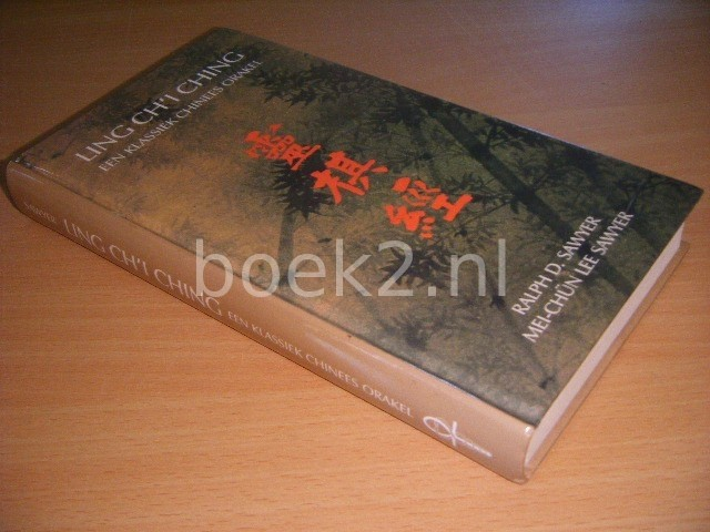 RALPH D. SAWYER EN MEI-CHUN LEE SAWYER - Ling Ch'i Ching Een klassiek Chinees orakel
