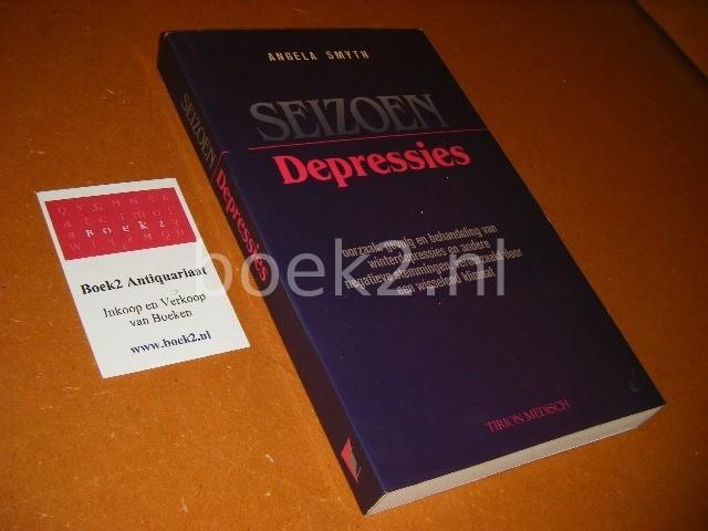 SMYTH, ANGELA. - Seizoendepressies. Oorzaak, gevolg en behandeling van winterdepressies en andere negatieve stemmingen, veroorzaakt door een wisselend klimaat.