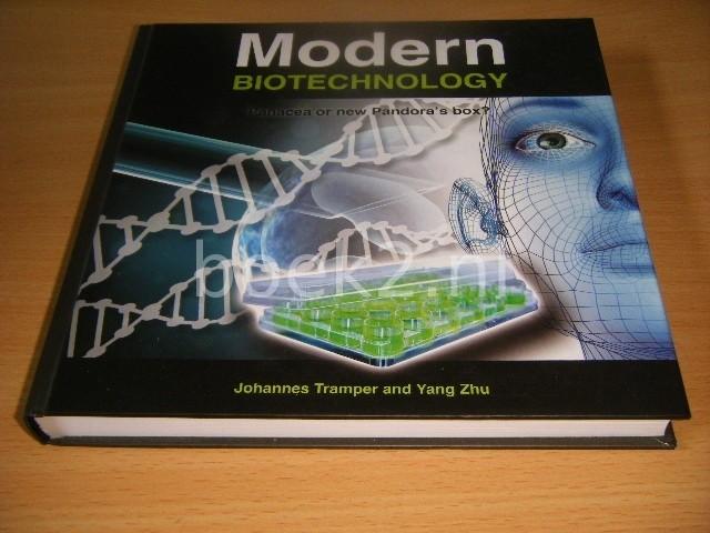 JOHANNES TRAMPER; YANG ZHU - Modern Biotechnology Panacea Or New Pandora's Box?