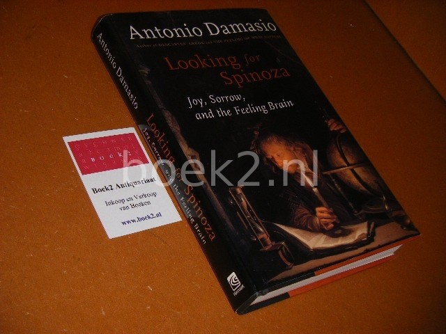 Antonio R. Damasio - Looking for Spinoza Joy, Sorrow, and the Feeling Brain