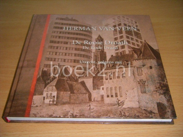 HERMAN VAN VEEN - De Rooie Droath De Rode Draad. Utrecht, volgens mij