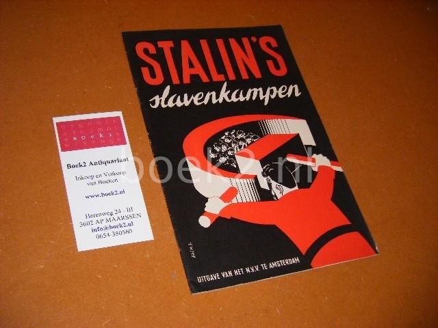 INTERNATIONALE VERBOND VAN VRIJE VAKVERENIGINGEN (SAMENSTELLING) - Stalin`s Slavenkampen. Beschuldigingen en bewijzen van moderne slavernij.