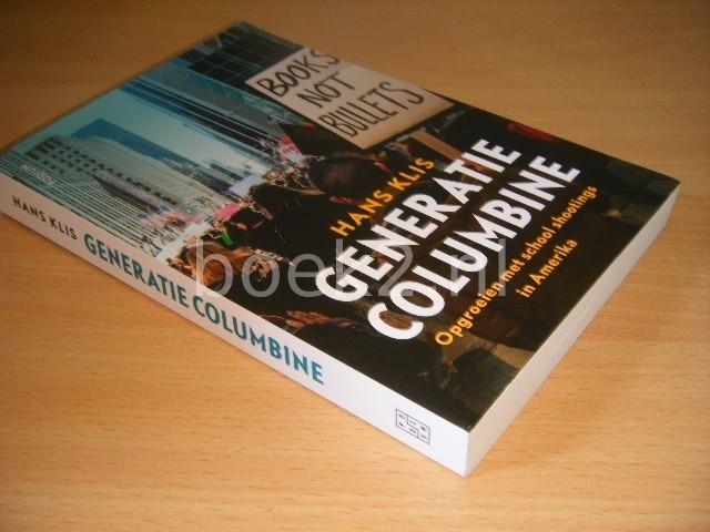 HANS KLIS - Generatie Columbine. Opgroeien met vuurwapengeweld op school