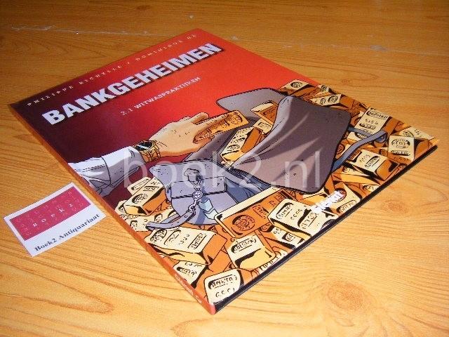 PHILIPPE RICHELLE EN DOMINQUE HE - Bankgeheimen - 2.1 Witwaspraktijken
