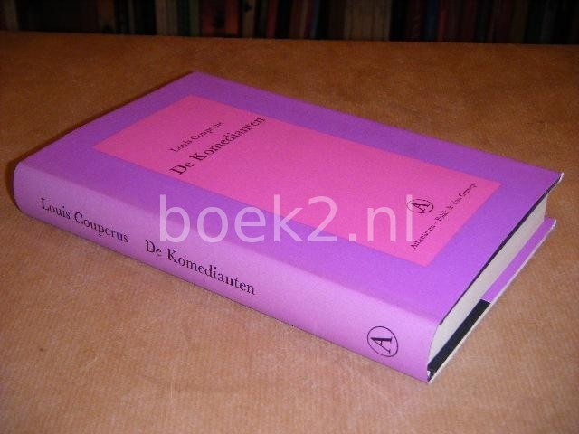 COUPERUS, LOUIS - De Komedianten. [Grote Bellettrie Serie]