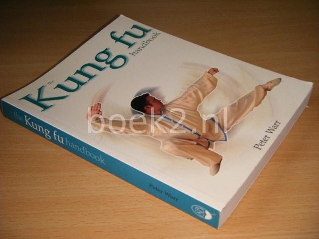 PETER WARR - The Kung fu Handbook