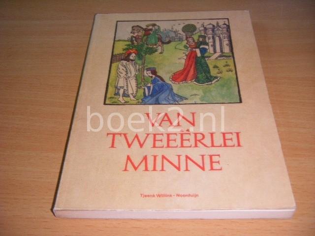 DR. JOP POLLMANN (SAMENSTELLING) - Van tweeerlei minne Bloemlezing van middelnederlandse lyriek