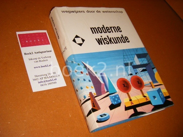 FUCHS, WALTER R. - Moderne Wiskunde. Wegwijzers door de Wetenschap.