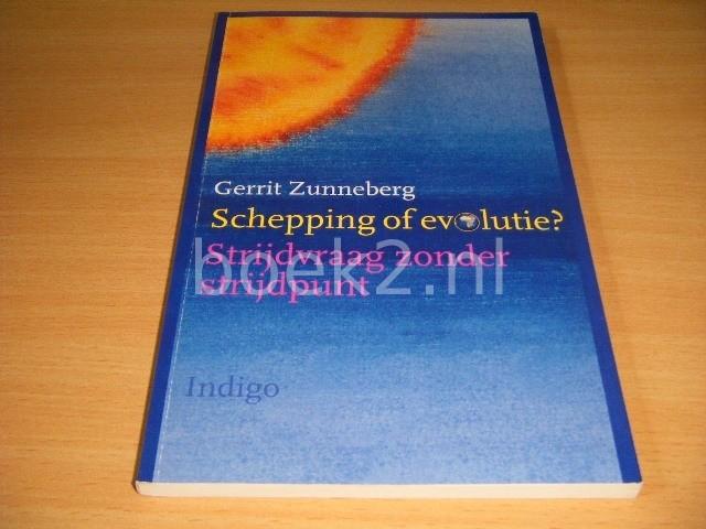 G. ZUNNEBERG - Schepping of evolutie? Strijdvraag zonder strijdpunt