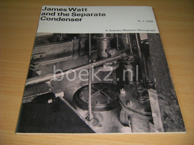 R.J. LAW - James Watt and the Separate Condenser An Account of the Invention