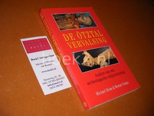 HEIM, MICHAEL, WERNER NOSKO. - De Otztal Vervalsing. Analyse van een archeologische Schijnvertoning.