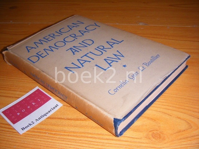 BOUTILLIER, CORNELIA GEER LE - American democracy and natural law