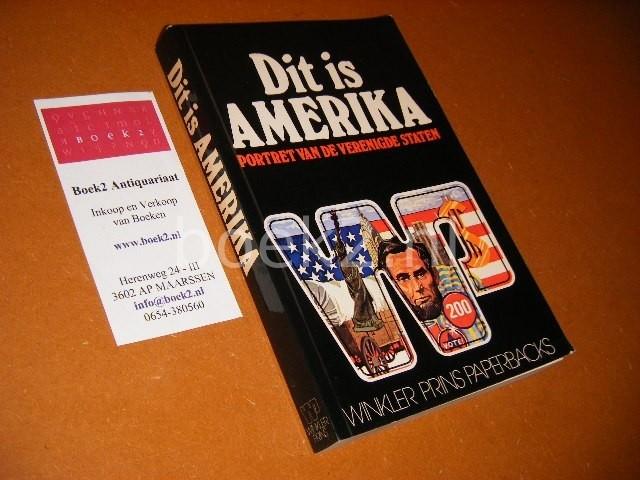 PROF. DR. J.W. SCHULTE NORDHOLT E.A. - Dit is Amerika. Portret van de Verenigde Staten.