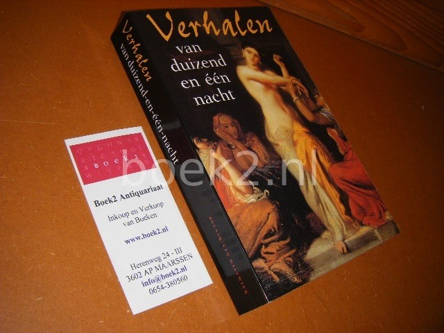 LEEUWEN, RICHARD VAN (SAMENSTELLING EN VERTALING) - Verhalen van Duizend en een Nacht.