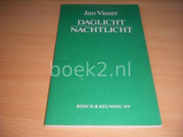 JAN VISSER - Daglicht, Nachtlicht