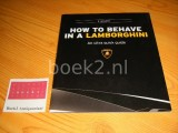 How to behave in a Lamborghini - An ultra quick guide