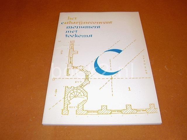 SNOEP, D.P. E.A. - Het catharijneconvent, monument met toekomst