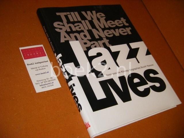 KLOMP, JAAP VAN DE. - Till we shall meet and never part. Jazz lives.