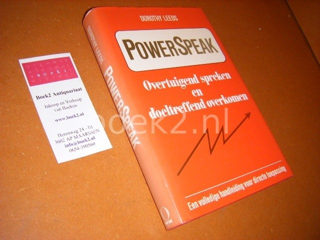 LEEDS, DOROTHY. - PowerSpeak. Overtuigend spreken en doeltreffend overkomen.