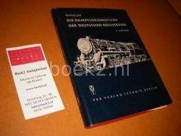 Die Dampflokomotiven der Deutschen Reichsbahn.