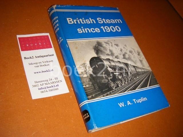 TUPLIN, W.A. - British Steam since 1900.