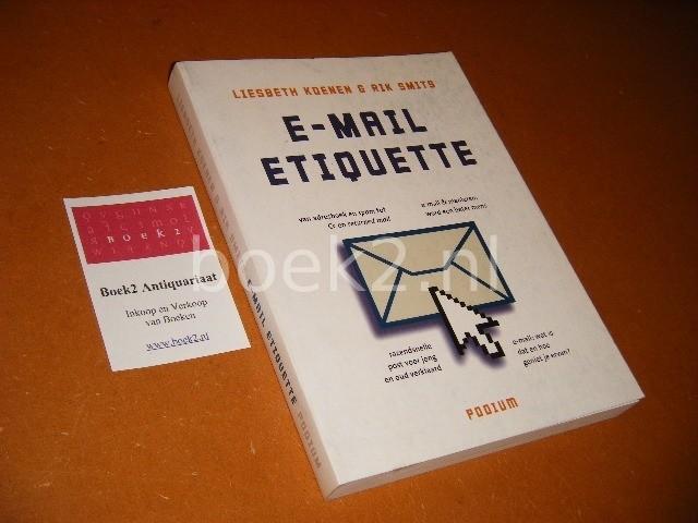 KOENEN, LIESBETH, RIK SMITS. - E-mail Etiquette.