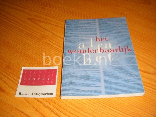 DRIMMELEN, W. VAN (VOORWOORD) - Het wonderbaarlijk al'fabet Bijschriftenboekje bij de tentoonstelling Het wonderbaarlijk al'fabet ter gelegenheid van 200 jaar Koninklijke Bibliotheek in de Nieuwe Kerk te Amsterdam van 19 augustus tot en met 18 oktober 1998