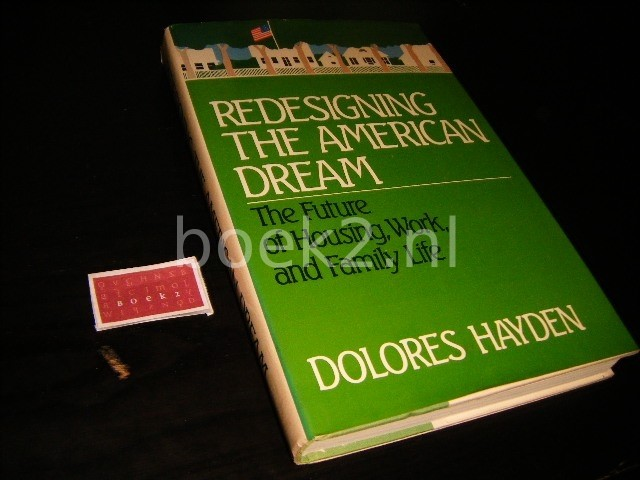 DOLORES HAYDEN - Redesigning the American Dream: The Future of Housing, Work and Family Life