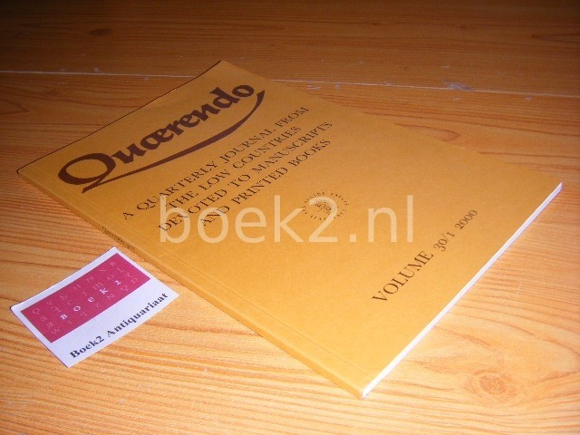 ELLY COCKX-INDESTEGE, TON CROISET VAN UCHELEN, KOEN VAN DER HORST, MATHIEU LOMMEN, BRAM SCHUYTVLOT (EDS.) - Quaerendo, Volume 30, issue 1, winter 2000 Quarterly Journal from the Low Countries devoted to manuscripts and printed books