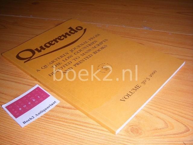 ELLY COCKX-INDESTEGE, TON CROISET VAN UCHELEN, KOEN VAN DER HORST, MATHIEU LOMMEN, BRAM SCHUYTVLOT (EDS.) - Quaerendo, Volume 30, issue 3, summer 2000 Quarterly Journal from the Low Countries devoted to manuscripts and printed books