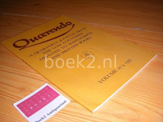 ELLY COCKX-INDESTEGE, TON CROISET VAN UCHELEN, KOEN VAN DER HORST, MATHIEU LOMMEN, BRAM SCHUYTVLOT (EDS.) - Quaerendo, Volume 27, issue 4, autumn 1997 Quarterly Journal from the Low Countries devoted to manuscripts and printed books