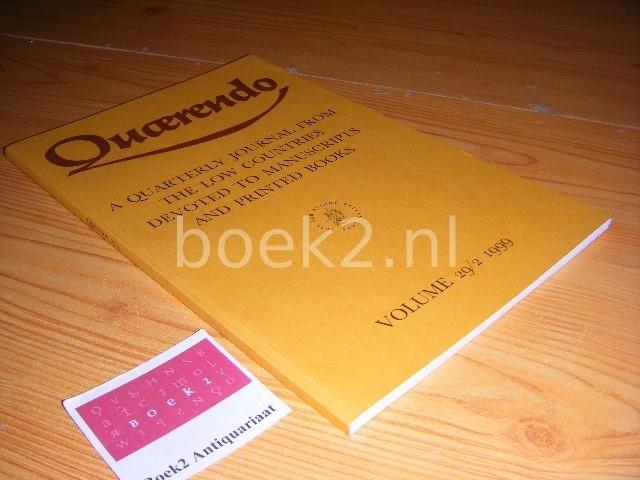 ELLY COCKX-INDESTEGE, TON CROISET VAN UCHELEN, KOEN VAN DER HORST, MATHIEU LOMMEN, BRAM SCHUYTVLOT (EDS.) - Quaerendo, Volume 29, issue 2, spring 1999 Quarterly Journal from the Low Countries devoted to manuscripts and printed books