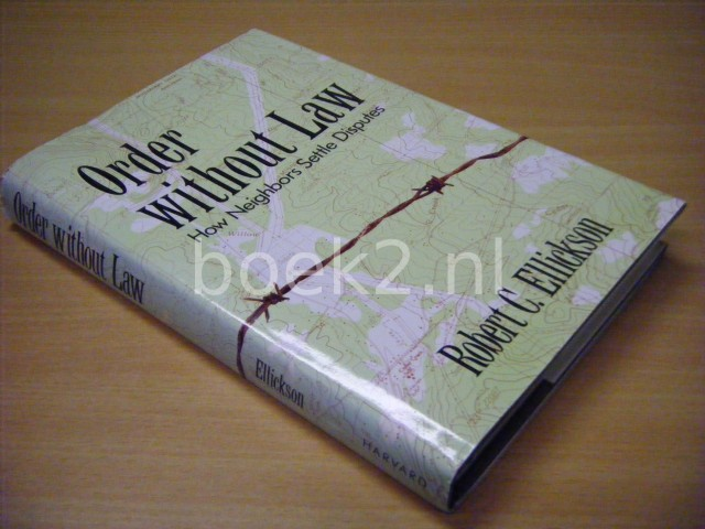 ROBERT C. ELLICKSON - Order without law How neighbors settle disputes