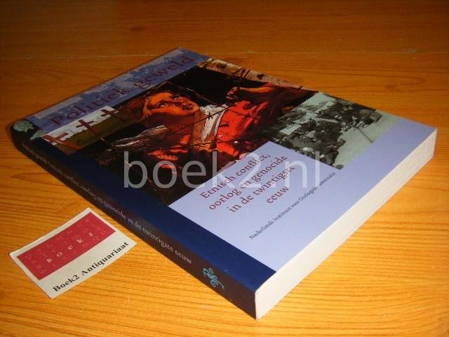 ZWAAN, TON (RED.) - Politiek geweld - Etnisch conflict, oorlog en genocide in de twintigste eeuw Zestiende jaarboek van het Nederlands Instituut voor Oorlogsdocumentatie