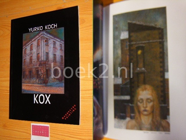 KOCH, YURKO - Kox - Paintings from different years. Catalogue