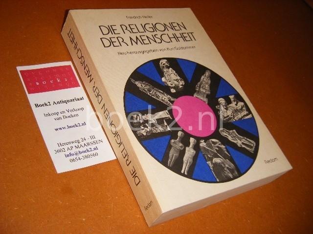 HEILER, FRIEDRICH. - Die Religionen der Menschheit. Neu herausgegeben von Kurt Goldammer.