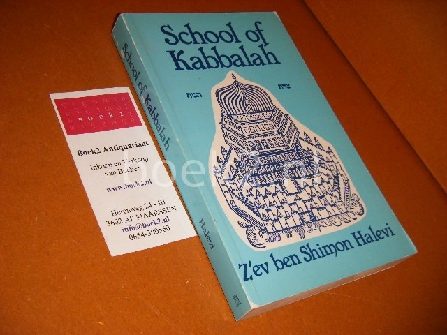 Z'EV BEN SHIMON HALEVI; WARREN KENTON - School of Kabbalah